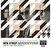 Say It Like You Mean It by New Street Adventure