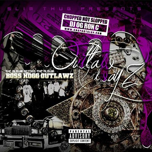 Slim Thug Presents: Outlaw Wayz (Chopped Not Slopped) by Boss Hogg Outlawz