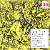 Heinrich Schütz: Psalms of David - SWV 23, 24, 25, 28, 29, 31, 34, 35, 36, 41 (Dresden Kreuzchor, Mauersberger) by Dresdner Kreuzchor