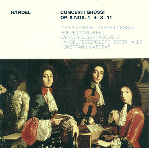 HANDEL, G.F.: Concerti Grossi - Op. 6, Nos. 1, 4, 8, 11 (Handel Festival Chamber Orchestra, Margraf) by Various Artists