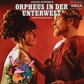 Offenbach: Orphee aux enfers (Orpheus in the Underworld) (Sung in German) [Operetta] von Various Artists