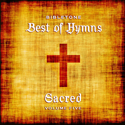 Bibletone: Best of Hymns (Sacred), Vol. 5 by Various Artists