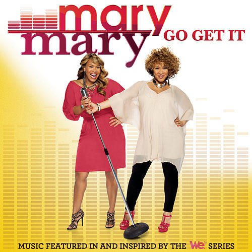 Go Get It von Mary Mary
