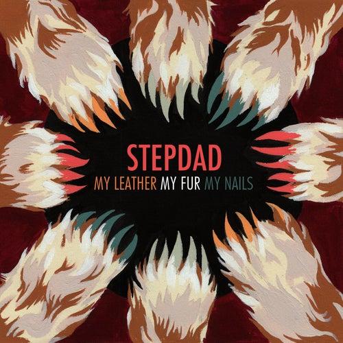 My Leather, My Fur, My Nails by Stepdad
