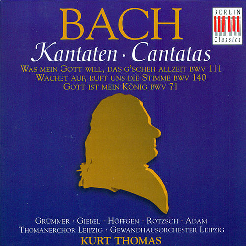 Johann Sebastian Bach: Cantatas - BWV 71, 111, 140 by Various Artists