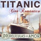 Titanic. Cine Romántico. 20 Películas de Amor by Various Artists