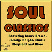 Soul Classics Featuring James Brown, Gladys Knight, Curtis Mayfield and More von Various Artists