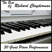 The Best of Richard Clayderman: 30 Great Piano Performances by Richard Clayderman