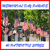 Memorial Day Parade: 40 Patriotic Songs by Various Artists