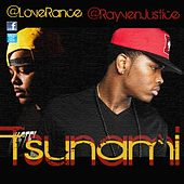 Tsunami (Remix) feat. LoveRance - Single by Rayven Justice