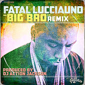 Big Bro (Remix) by Fatal Lucciauno