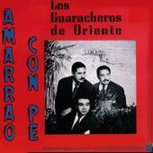 Amarrao Con Pe by Los Guaracheros De Oriente