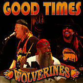 Good Times by Wolverines