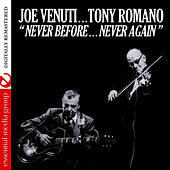 Never Before…Never Again (Remastered) by Joe Venuti