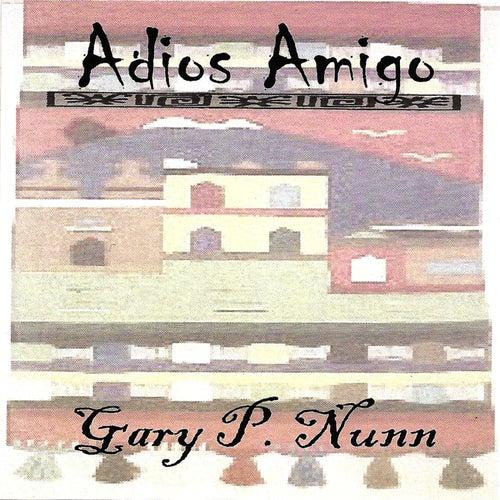 Adios Amigo by Gary P. Nunn