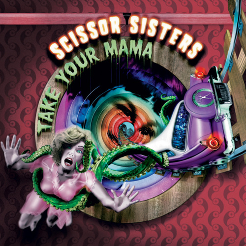 Take Your Mama by Scissor Sisters