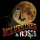 Wolverines & Roses by Wolverines