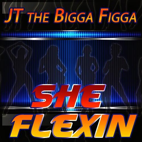 She Flexing by JT the Bigga Figga