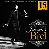 The Very Best. 15 Hits by Jacques Brel