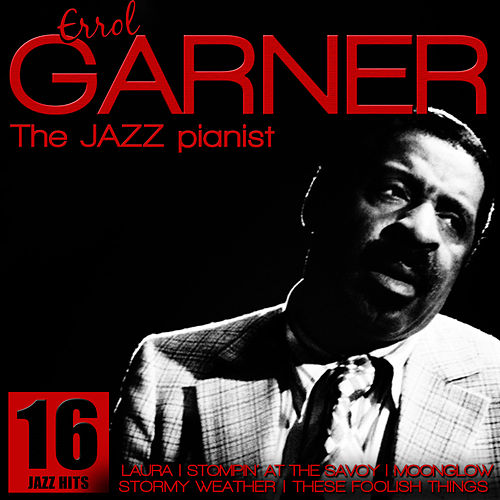 Erroll Garner. The Jazz Pianist by Erroll Garner