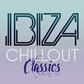 Ibiza Chill Out Classics by Ibiza Chill Out