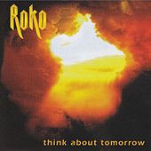 Think About Tomorrow by Roko