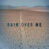 Rain Over Me - Single by Let It Rain Over Me