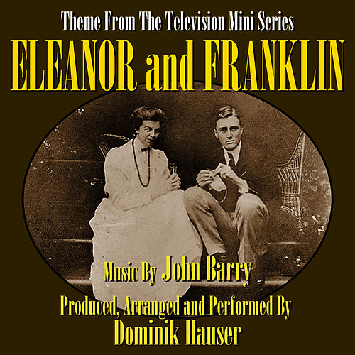 Eleanor and Franklin- Theme From The Television Mini-Series by Dominik Hauser
