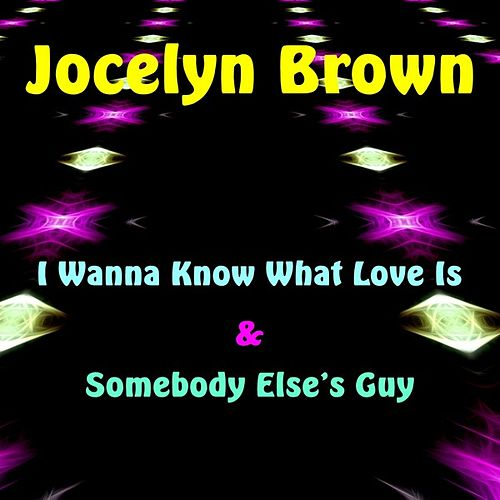 I Wanna Know What Love Is by Jocelyn Brown (1)