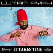 It Takes Time by Lutan Fyah