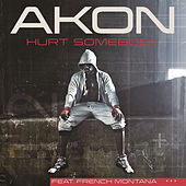 Hurt Somebody by Akon
