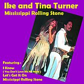 Mississippi Rolling Stone by Ike and Tina Turner