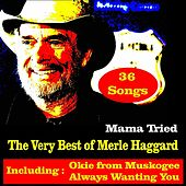 Mama Tried, The Very Best of Merle Haggard by Merle Haggard