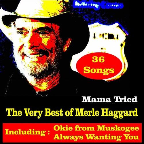 Mama Tried, The Very Best of Merle Haggard by Merle Haggard