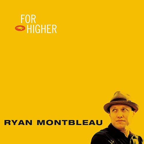 For Higher by Ryan Montbleau Band