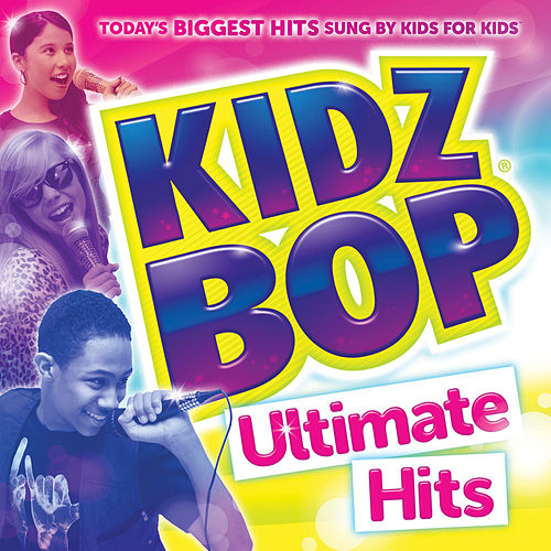 KIDZ BOP Ultimate Hits by KIDZ BOP Kids