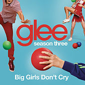 Big Girls Don't Cry (Glee Cast Version) by Glee Cast