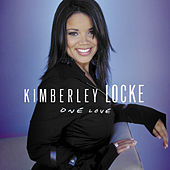 One Love by Kimberley Locke
