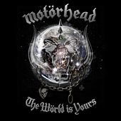The World Is Yours by Motörhead