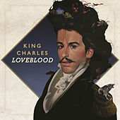LoveBlood by King Charles
