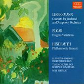 Liebermann: Concerto for Jazz Band and Orchestra; Elgar: Enigma Variations; Hindemith: Philharmonic Concerto by Various Artists