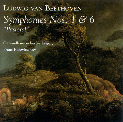 Ludwig Van Beethoven: Symphonies Nos. 1 and 6, 'Pastoral' (Leipzig Gewandhaus, Konwitschny) by Various Artists