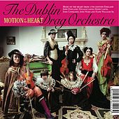 Motion of the Heart by Dublin Drag Orchestra