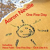 One Fine Day by Aaron Neville