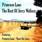 Primrose Lane, The Best of Jerry Wallace by Jerry Wallace