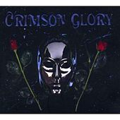 Crimson Glory by Crimson Glory
