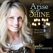 Arise and Shine by Lyndsi Houskeeper