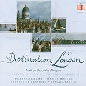 Stamitz, Bach, Abel, Haydn & Abingdon: Chamber Music for two Flutes, Viola and Cello (Destination London - Music for the Earl of Abingdon) by Wilbert Hazelzet