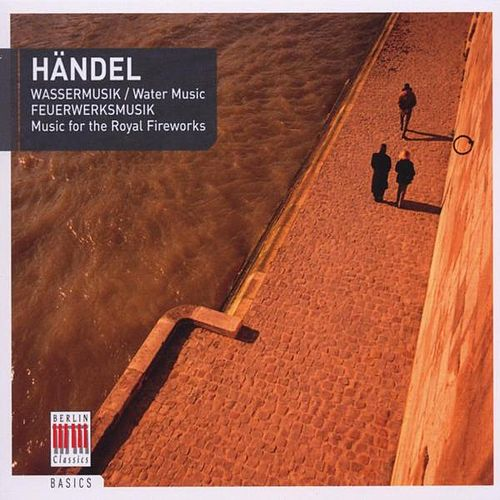 Händel: Water Music Suite Nos. 1-2 & Music for the Royal Fireworks by Various Artists