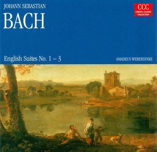 Bach: English Suites Nos. 1-3 by Amadeus Webersinke